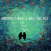 Play & Download Still Wuz Myne by Abstract Rude | Napster