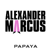 Play & Download Papaya by Alexander Marcus | Napster
