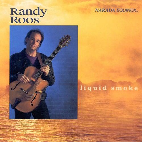 Randy Roos - Liquid Smoke