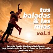 Play & Download Tus Baladas y las Mias, Vol. 1 by Various Artists | Napster