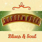 Super Music, Blues & Soul by Various Artists