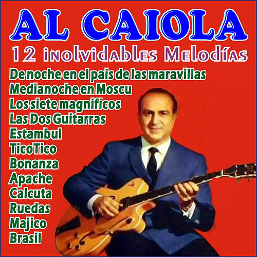 Play & Download 12 Inolvidables Melodías by Al Caiola | Napster