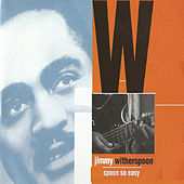 Play & Download Spoon so Easy by Jimmy Witherspoon | Napster