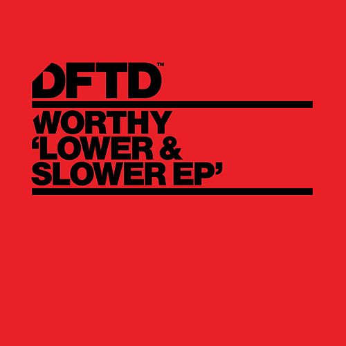 Play & Download Lower & Slower EP by Worthy | Napster