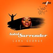 Play & Download Total Surrender by Lara George | Napster