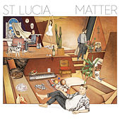 Play & Download Matter by St. Lucia | Napster
