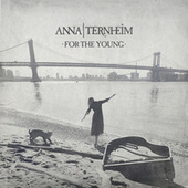 Play & Download For The Young by Anna Ternheim | Napster