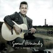 Play & Download Por Si No Hay Mañana by Samuel Hernández | Napster