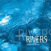 World Of Waters - Rivers by Andrey Cechelero