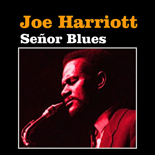 Play & Download Señor Blues by Joe Harriott | Napster