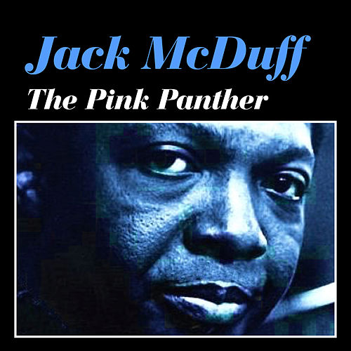 Play & Download The Pink Panther by Jack McDuff | Napster