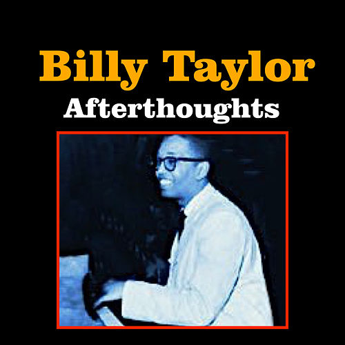Afterthoughts by Billy Taylor