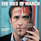 The Ides Of March (Original Motion Picture Soundtrack) by Alexandre Desplat