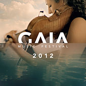 Play & Download GAIA Music Festival 2012 by Tatiana Samouil | Napster