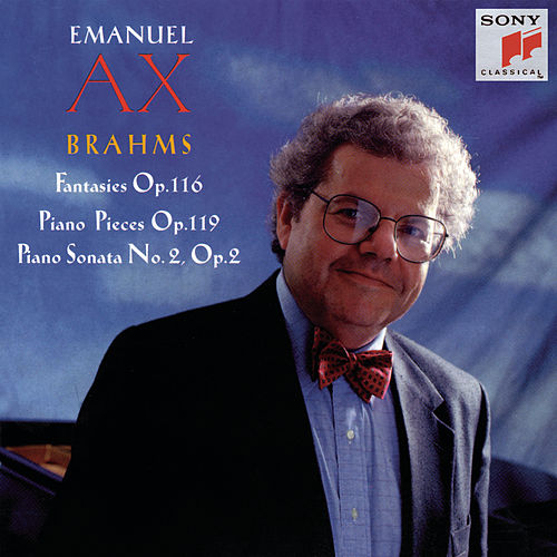 Play & Download Brahms:  Fantasies, Op. 116, Piano Pieces, Op. 119, Piano Sonata No. 2 by Emanuel Ax | Napster