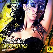 Play & Download Dancespace: Electricfloor, Vol. 2 by Various Artists | Napster
