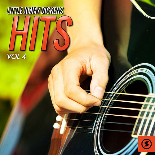 Play & Download Hits, Vol. 4 by Little Jimmy Dickens | Napster