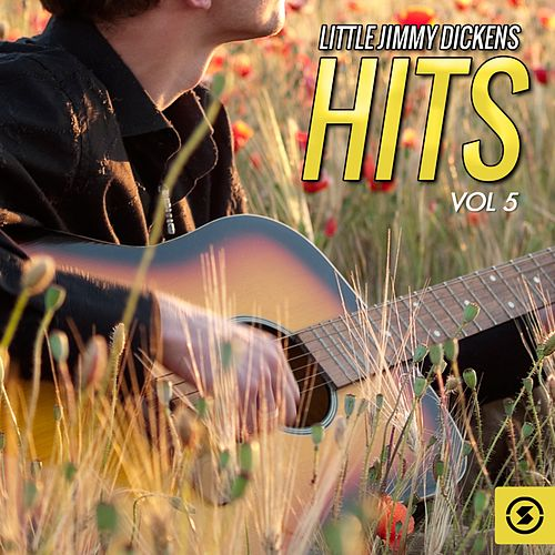 Play & Download Hits, Vol. 5 by Little Jimmy Dickens | Napster