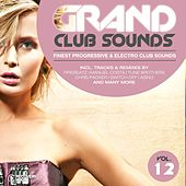 Grand Club Sounds - Finest Progressive & Electro Club Sounds, Vol. 12 by Various Artists