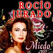 Play & Download Miedo by Rocio Jurado | Napster