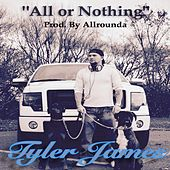 Play & Download All or Nothing by Tyler James | Napster