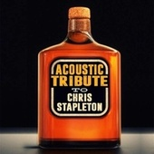 Play & Download Acoustic Tribute to Chris Stapleton by Guitar Tribute Players | Napster
