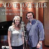 Alone Together (feat. Leah Bruckman) by Michael Caswell
