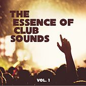The Essence of Club Sounds, Vol. 1 by Various Artists