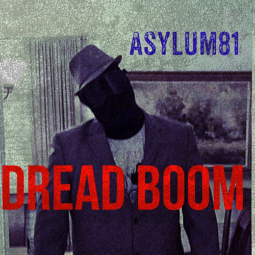 Play & Download Dread Boom - Single by Asylum81 | Napster