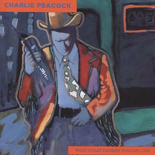 Play & Download West Coast Diaries, Vol. 1 by Charlie Peacock | Napster