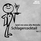 Play & Download Spiel mir eine alte Melodie - Schlagercocktail, Teil 2 by Various Artists | Napster