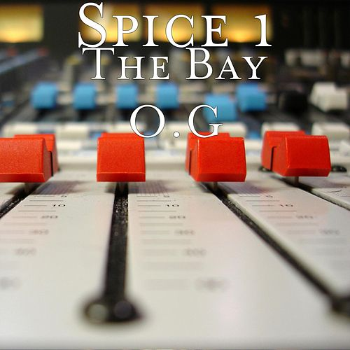 Play & Download The Bay O.G by Spice 1 | Napster