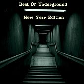 Play & Download Best of Underground (New Year Edition) by Various Artists | Napster