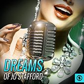 Play & Download Dreams of Jo Stafford by Jo Stafford | Napster