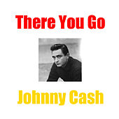 There You Go von Johnny Cash
