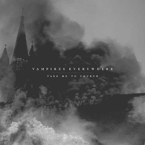 Play & Download Take Me to Church (feat. Alex Koehler) by Vampires Everywhere! | Napster