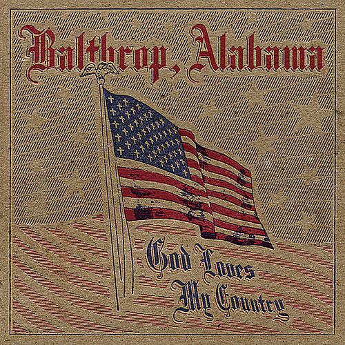 God Loves My Country Ep by Balthrop, Alabama