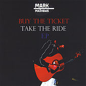 Play & Download Buy the Ticket, Take the Ride by Mark Mathews | Napster