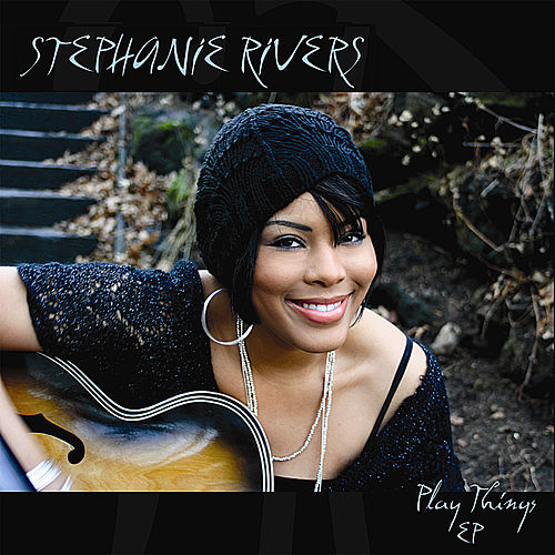 Play Things Ep by Stephanie Rivers