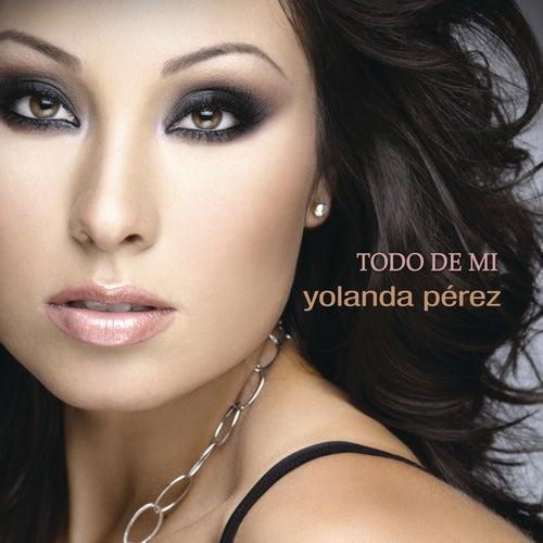 Todo De Mi by Yolanda Perez
