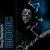 Play & Download Bionic by Doug Rappoport | Napster