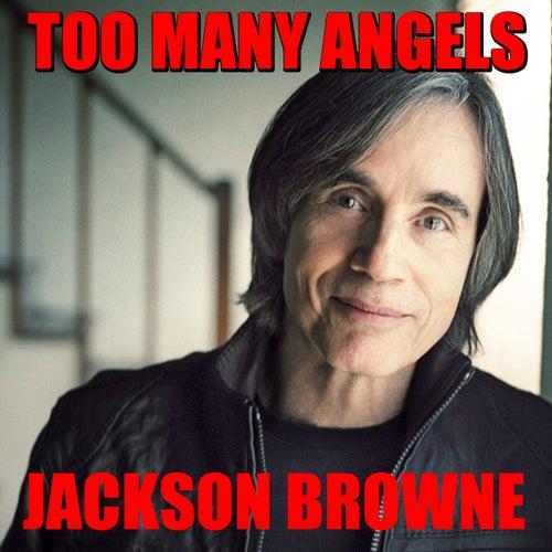 Too Many Angels von Jackson Browne