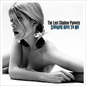 Play & Download Standing Next To Me by The Last Shadow Puppets | Napster