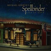 Play & Download Michael Shrieve's Spellbinder Live At Tōst by Michael Shrieve | Napster