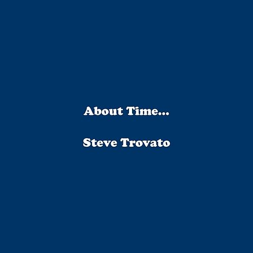 Play & Download About Time... by Steve Trovato | Napster