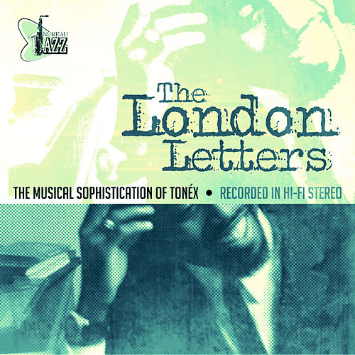 Play & Download The London Letters by Tonéx | Napster