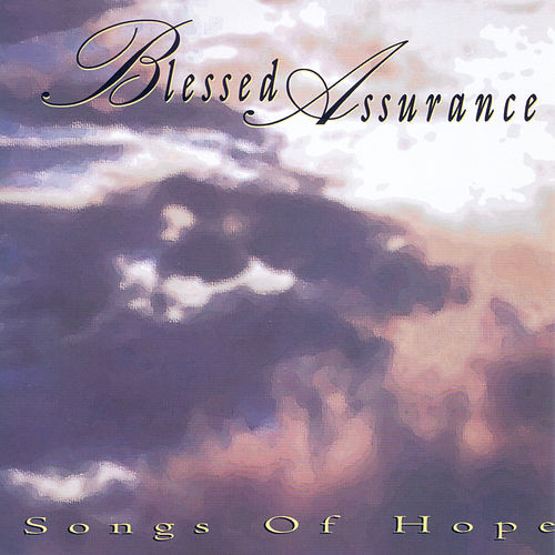 Play & Download Songs Of Hope by Blessed Assurance | Napster