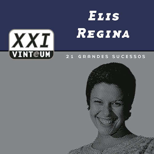 Play & Download Vinteum XXI - 21 Grandes Sucessos by Elis Regina | Napster