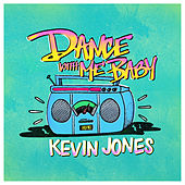 Play & Download Dance with Me Baby - Single by Kevin Jones | Napster