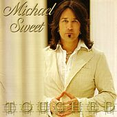 Touched by Michael Sweet